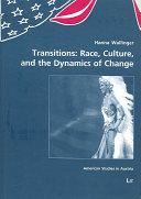 Transitions  Race  Culture  and the Dynamics of Change