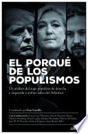 El porqué de los populismos  : Un análisis del auge populista de derecha e izquierda a ambos lados del Atlántico