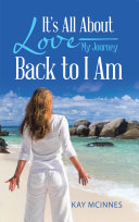 It'S All About Love—My Journey Back to I Am Pdf/ePub eBook