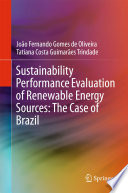 Sustainability Performance Evaluation of Renewable Energy Sources  The Case of Brazil Book