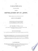 A Paraphrase With Notes On The Revelation Of St John By Thomas Pyle The Second Edition With The Last Ms Additions Of The Author Etc With The Text