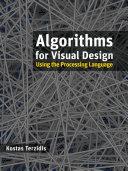 Algorithms for Visual Design Using the Processing Language