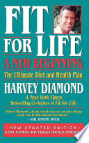 """Fit for Life: A New Beginning: The Ultimate Diet and Health Plan"" by Harvey Diamond"