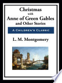 Christmas with Anne of Green Gables