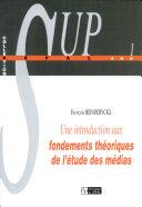 Une introduction aux fondements théoriques de l'étude des médias