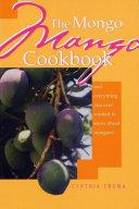The Mongo Mango Cookbook