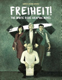 link to Freiheit! : the White Rose graphic novel in the TCC library catalog