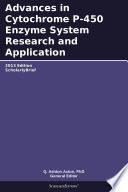 Advances In Cytochrome P 450 Enzyme System Research And Application 2013 Edition Book PDF