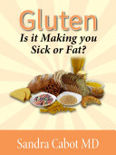 Gluten: is it making you sick or fat?