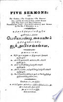 Five Sermons  on the Nativity  the Crucifixion  the Resurrection  etc  Translated into Tamil  from the two volumes of short sermons by the Rev  J  E  Tamil