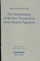 The Interpretation of the New Testament in Greco-Roman Paganism