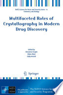 Multifaceted Roles Of Crystallography In Modern Drug Discovery Book PDF