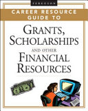 Ferguson Career Resource Guide to Grants  Scholarships  and Other Financial Resources  2 Volume Set