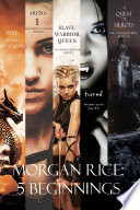 Morgan Rice: 5 Beginnings (Turned, Arena one, A Quest of Heroes, Rise of the Dragons, and Slave, Warrior, Queen) image