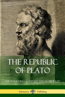 The Republic of Plato  The Ten Books   Complete and Unabridged  Classics of Greek Philosophy