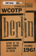 Report of the WCOTP Inquiry Commisssion on Berlin  December 1961