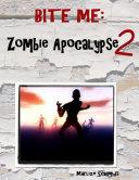 Bite Me: Zombie Apocalypse 2 [Pdf/ePub] eBook