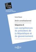 Droit constitutionnel - Séquence 8. Les compétences du président de la République