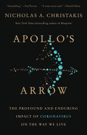 link to Apollo's arrow : the profound and enduring impact of coronavirus on the way we live in the TCC library catalog