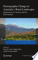 Demographic Change in Australia s Rural Landscapes