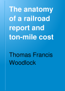 The Anatomy of a Railroad Report and Ton mile Cost