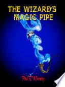 The Wizard   s Magic Pipe