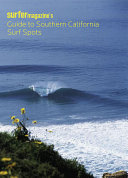 Surfer Magazine s Guide to Southern California Surf Spots