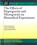 The Effects of Hypergravity and Microgravity on Biomedical Experiments