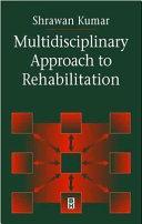 Multidisciplinary Approach to Rehabilitation
