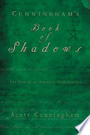 """Cunningham's Book of Shadows: The Path of An American Traditionalist"" by Scott Cunningham"