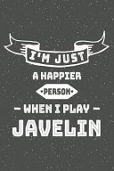 I'm Just A Happier Person When I Play Javelin