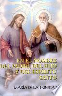 En el Nombre del Padre, del Hijo y del Espiritu Santo