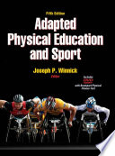 """Adapted Physical Education and Sport"" by Joseph P. Winnick"