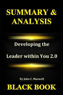 Summary   Analysis  Developing the Leader Within You 2 0 by John C  Maxwell
