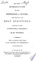 An Easy Introduction to the Knowledge of Nature, and reading the Holy Scriptures ... The eighth edition, with additions and improvements