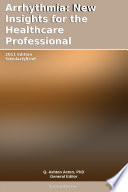 Arrhythmia  New Insights for the Healthcare Professional  2011 Edition
