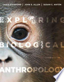 Exploring Biological Anthropology