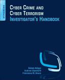 Cyber Crime and Cyber Terrorism Investigator s Handbook Book