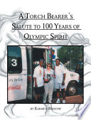 A Torch Bearer s Salute to 100 Years of Olympic Spirit