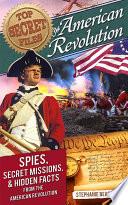 Top Secret Files  American Revolution Book