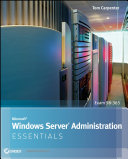 Microsoft Windows Server Administration Essentials