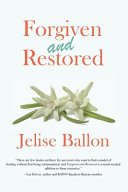 Forgiven And Restored