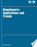 """Biopolymers: Applications and Trends"" by Michael Niaounakis"