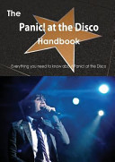 The Panic At The Disco Handbook Everything You Need To Know About Panic At The Disco