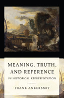 Meaning  Truth  and Reference in Historical Representation