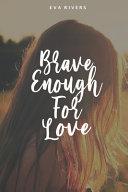 Brave Enough For Love ebook
