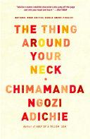 The Thing Around Your Neck [Pdf/ePub] eBook