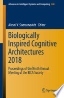 Biologically Inspired Cognitive Architectures 2018