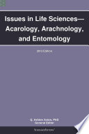 Issues In Life Sciences Acarology Arachnology And Entomology 2013 Edition