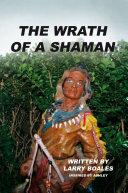 The Wrath of a Shaman